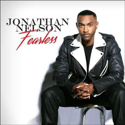 Fearless   -     By: Jonathan Nelson