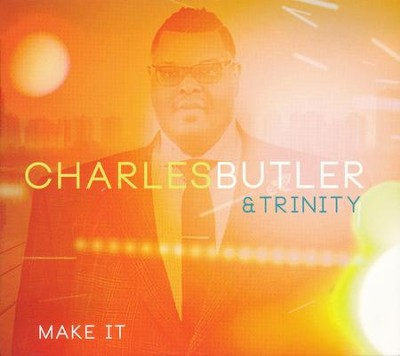 Make It   -     By: Charles Butler & Trinity