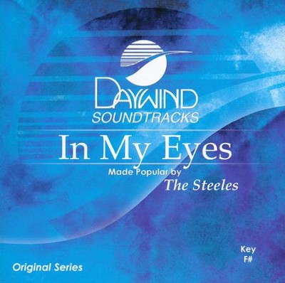In My Eyes  -     By: The Steeles
