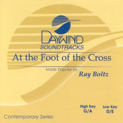 At The Foot Of The Cross, Accompaniment CD   -     By: Ray Boltz
