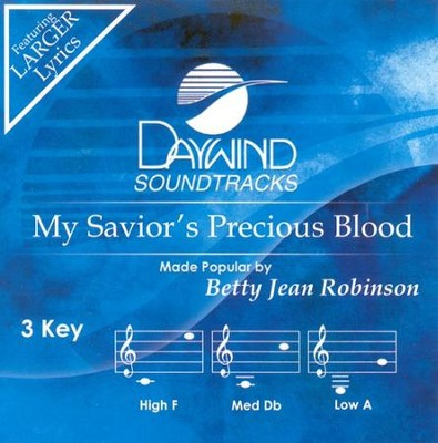 My Savior's Precious Blood, Accompaniment CD   -     By: Betty Jean Robinson