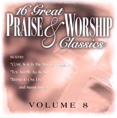 16 Great Praise & Worship Classics, Volume 8 CD   -