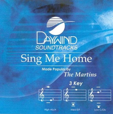 Sing Me Home, Accompaniment CD   -     By: The Martins