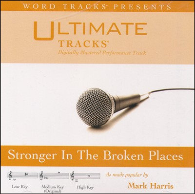 Stronger In The Broken Places (Medium Key Performance Track With Background Vocals)  [Music Download] -