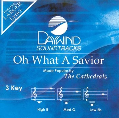 Oh, What a Savior, Acc CD   -     By: The Cathedrals