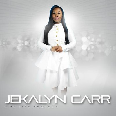 The Life Project   -     By: Jekalyn Carr