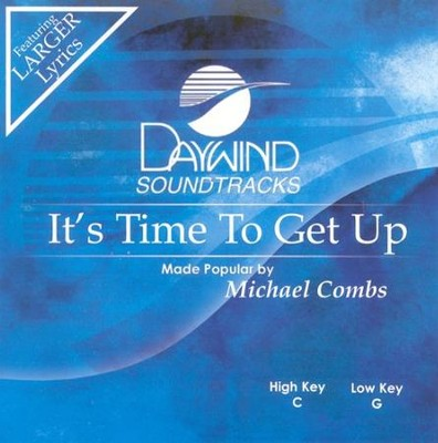 It's Time To Get Up, Accompaniment CD   -     By: Michael Combs