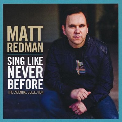 Sing Like Never Before: The Essential Collection   -     By: Matt Redman