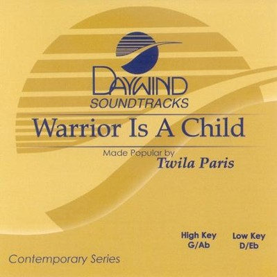 Warrior Is A Child, Accompaniment CD   -     By: Twila Paris