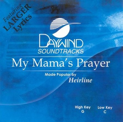 My Mama's Prayer, Accompaniment CD   -     By: Heirline