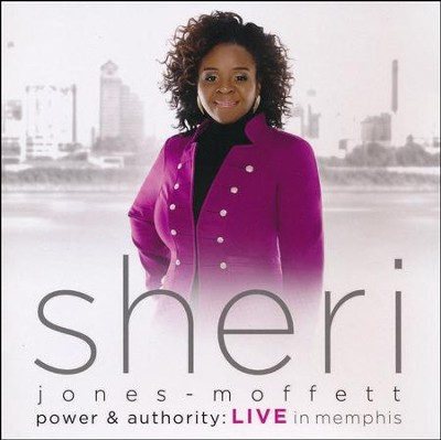 Power & Authority-Live In Memphis   -     By: Sheri Jones-Moffett