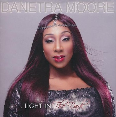 Light in the Dark   -     By: Danetra Moore