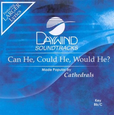 Can He, Could He, Would He? Accompaniment CD   -     By: The Cathedrals