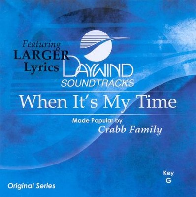 When It's My Time, Accompaniment CD   -     By: The Crabb Family
