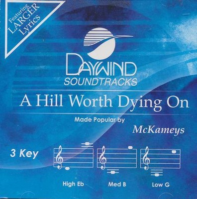 A Hill Worth Dying On   -     By: The McKameys