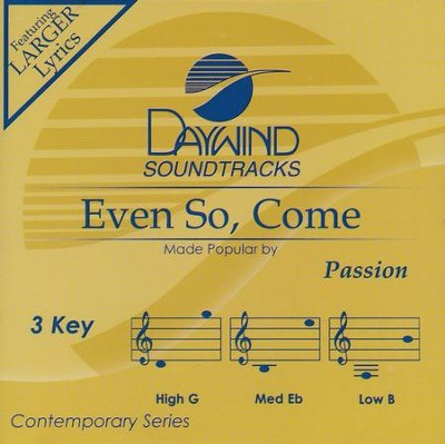 Even So, Come, Acc CD   -     By: Passion
