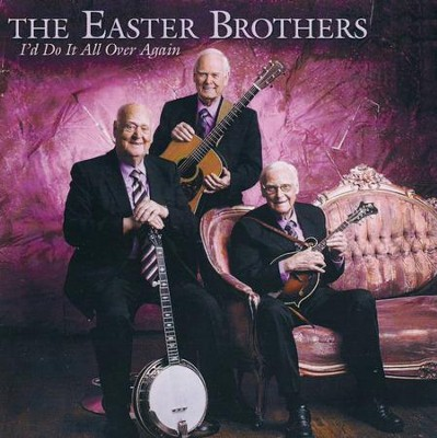 I'd Do It All Over Again   -     By: The Easter Brothers