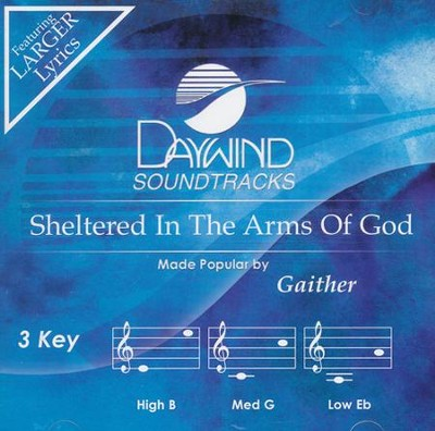 Sheltered In The Arms Of God, Acc CD   -     By: Bill Gaither, Gloria Gaither