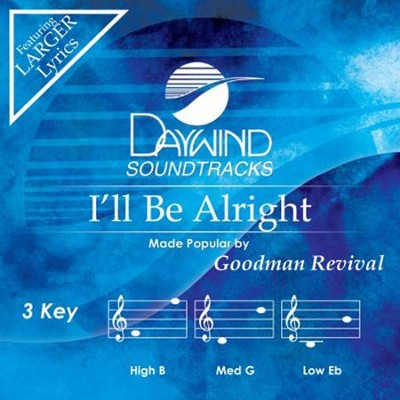 I'll Be Alright, Acc CD   -     By: Goodman Revival