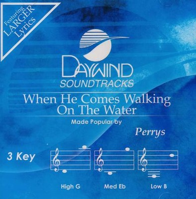 When He Comes Walking On The Water, Acc CD   -     By: The Perrys