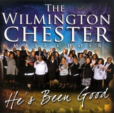He's Been Good CD   -     By: The Wilmington Chester Mass Choir