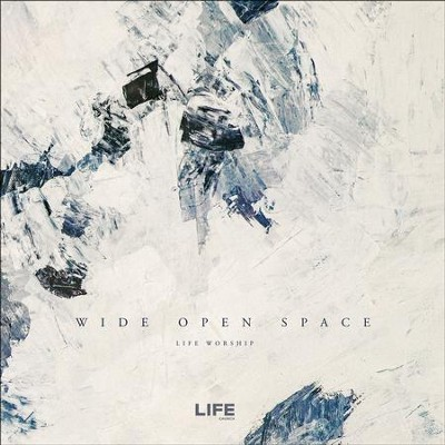 Wide Open Space (Live)   -     By: Life Worship