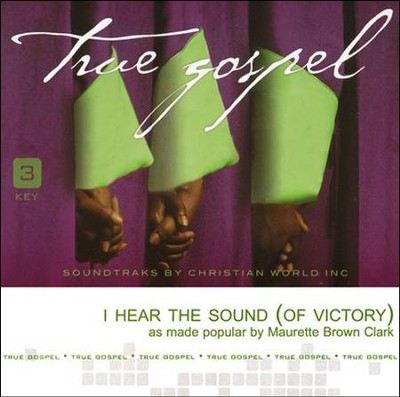 I Hear The Sound (Of Victory), Acc CD   -     By: Maurette Brown Clark