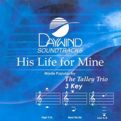 His Life for Mine, Acc CD   -     By: The Talley Trio
