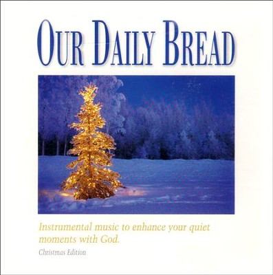 Our Daily Bread: Christmas Meditations CD   -