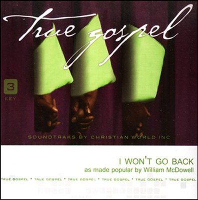 I Won't Go Back, Accompaniment CD   -     By: William McDowell