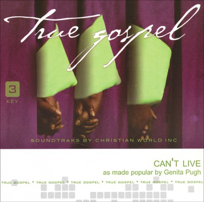 Can't Live, Accompaniment CD   -     By: Genita Pugh