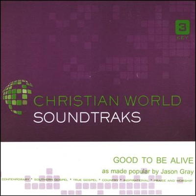 Good to be Alive Acc, CD  -     By: Jason Gray