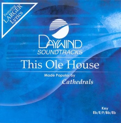 This Ole House, Accompaniment CD   -     By: The Cathedrals