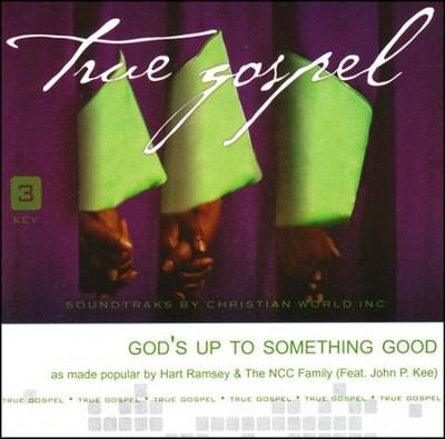 God's Up to Something Good Acc, CD  -     By: Hart Ramsey, The NCC Family, John P. Kee