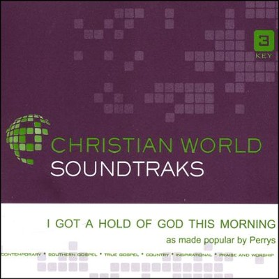 I Got a Hold of God this Morning Acc, CD  -     By: The Perrys