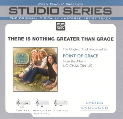 There Is Nothing Greater Than Grace - Low Key Performance Track w/o Background Vocals  [Music Download] -     By: Point of Grace