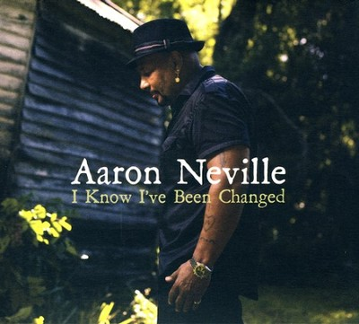I Know I've Been Changed CD   -     By: Aaron Neville