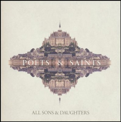 Poets & Saints CD  -     By: All Sons & Daughters