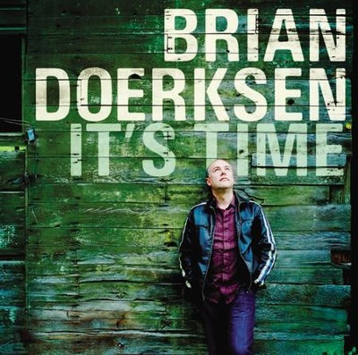It's Time CD   -     By: Brian Doerksen