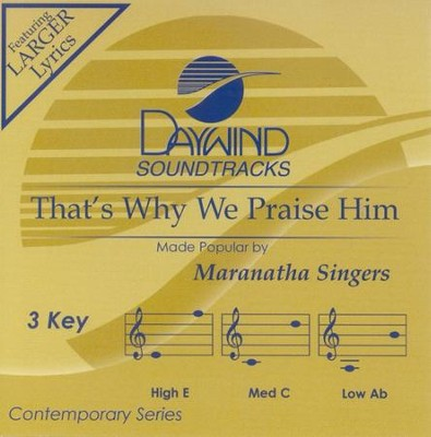 That's Why We Praise Him, Accompaniment CD   -     By: Maranatha Singers