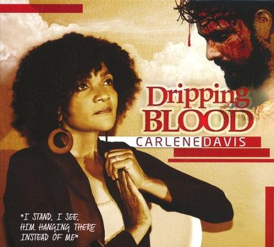 Dripping Blood   -     By: Carlene Davis