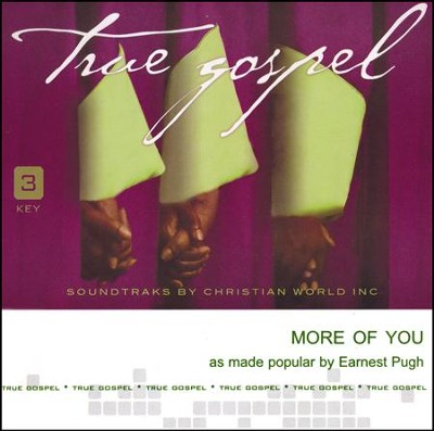 More Of You [ACC CD]  -     By: Earnest Pugh