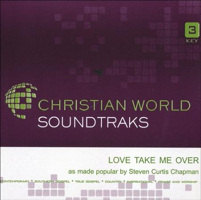 Love Take Me Over   -     By: Steven Curtis Chapman