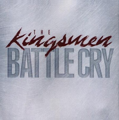 Battle Cry   -     By: The Kingsmen