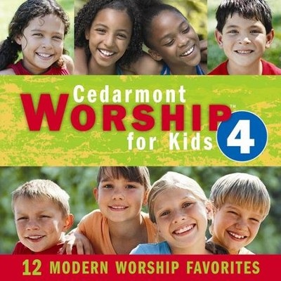 Cedarmont Worship for Kids: Volume 4, CD   -     By: Cedarmont Kids