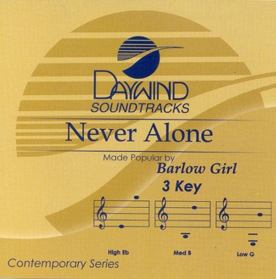 Never Alone, Accompaniment CD   -     By: BarlowGirl