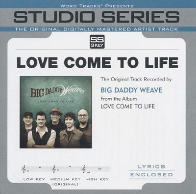 Love Come to Life   -     By: Big Daddy Weave