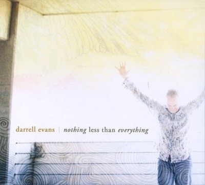 Nothing Less Than Everything CD   -     By: Darrell Evans