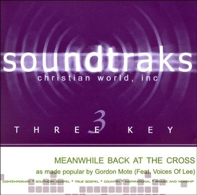 Meanwhile Back at the Cross Acc, CD  -     By: Gordon Mote, Voices of Lee