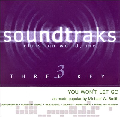 You Won't Let Go Acc, CD  -     By: Michael W. Smith